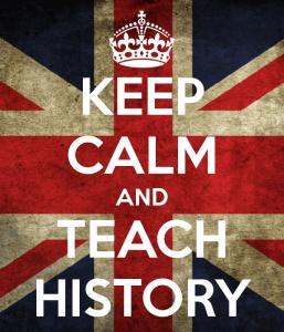 Keep Calm and Teach History Pic